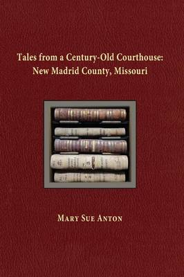 Cover Tales of a Century-Old Courthouse: New Madrid County, Missouri