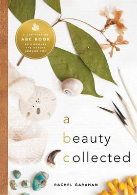 Cover A Beauty Collected: An Enchanting ABC Book to Rediscover the Beauty Around You