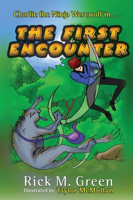 Cover Charlie the Ninja Werewolf: The First Encounter - Charlie the Ninja Werewolf 1