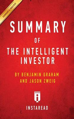 Cover Summary of the Intelligent Investor: By Benjamin Graham and Jason Zweig Includes Analysis