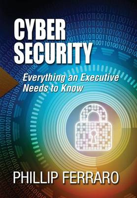 Cover Cyber Security: Everything an Executive Needs to Know - Cyber Security 1