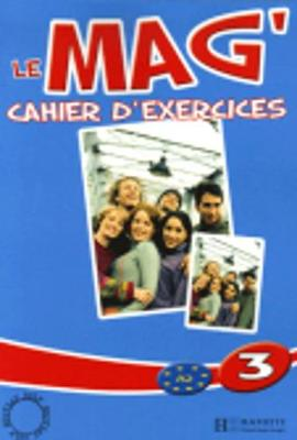 Le Mag: Cahier D'Exercices 3 (Paperback)
