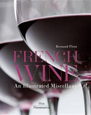 French Wine: An Illustrated Miscellany - An Illustrated Miscellany (Hardback)