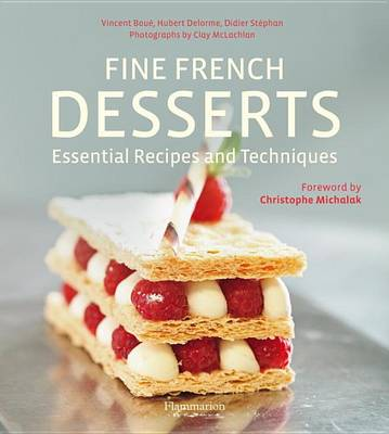 Fine French Desserts: Essential Recipes and Techniques (Hardback)