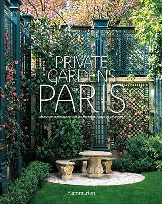 Private Gardens of Paris (Hardback)