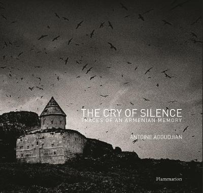 The Cry of Silence: Vestiges of the Armenian Memory (Hardback)