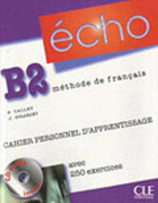 Echo (Nouvelle Version): Cahier Personnel Apprentissage + CD-audio + Corriges B2 (Mixed media product)