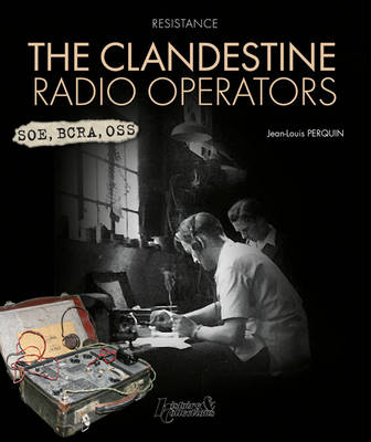 The Clandestine Radio Operators (Paperback)