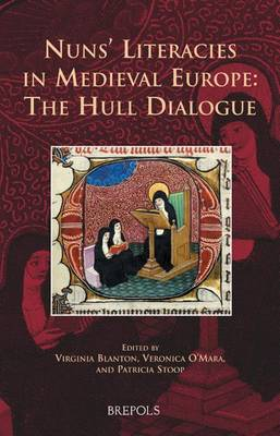 Nuns' Literacies in Medieval Europe: The Hull Dialogue (Hardback)