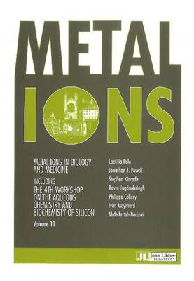 Metal Ions in Biology & Medicine: Including the 4th Workshop on the Aqueous Chemistry & Biochemitry of Silicon Volume 11 (Paperback)