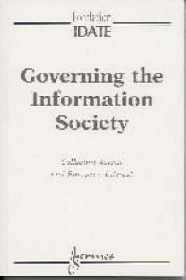 Governing the Information Society: Collective Action and European Interest (Paperback)