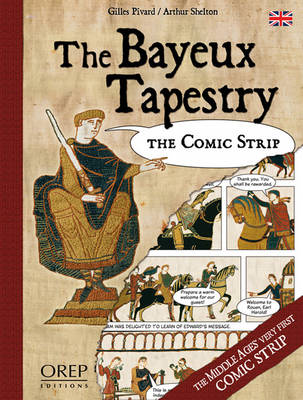 The Bayeux Tapestry: The Comic Strip (Hardback)