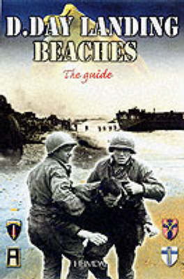 The D-day Landing Beaches: The Guide (Paperback)