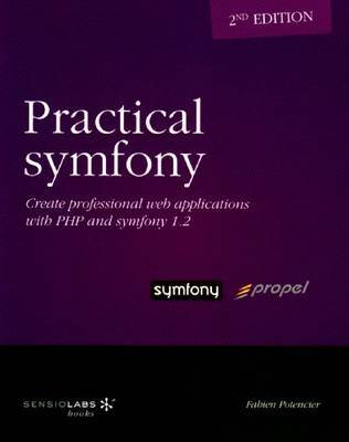 Practical Symfony 1.2 for Propel - Second Edition (Paperback)
