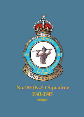 No. 485 (N.Z.) Squadron 1941-1945 - Famous Commonwealth Squadrons of WW2 (Paperback)