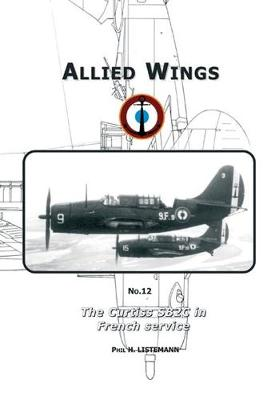 The Curtiss SB2C in French Service (Paperback)