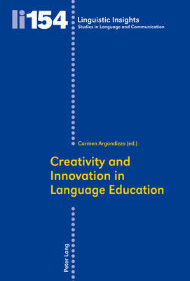 Creativity and Innovation in Language Education - Linguistic Insights 154 (Paperback)