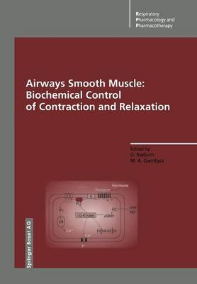Airways Smooth Muscle: Biochemical Control of Contraction and Relaxation - Respiratory Pharmacology and Pharmacotherapy (Paperback)