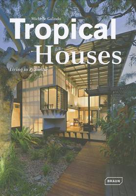 Tropical Houses: Living in Paradise (Hardback)