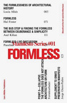 Formless: Storefront for Art and Architecture Manifesto Series 1 (Paperback)