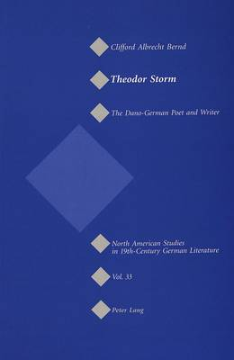 Theodor Storm: The Dano-German Poet and Writer - North American Studies in Nineteenth-century German Literature and Culture 33 (Paperback)