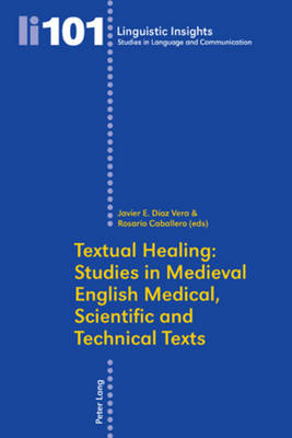 Textual Healing: Studies in Medieval English Medical, Scientific and Technical Texts - Linguistic Insights 101 (Paperback)