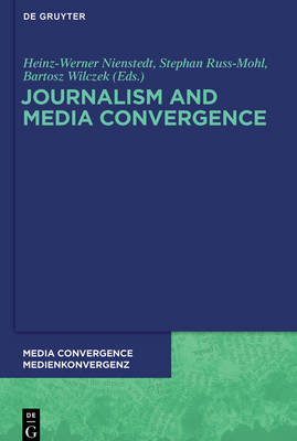 Journalism and Media Convergence - Media Convergence / Medienkonvergenz 5 (Mixed media product)