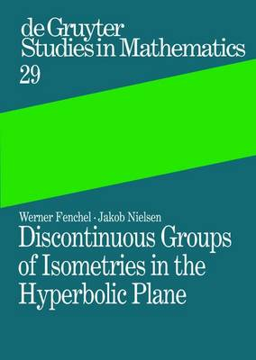Discontinuous Groups of Isometries in the Hyperbolic Plane - De Gruyter Studies in Mathematics 29 (Mixed media product)