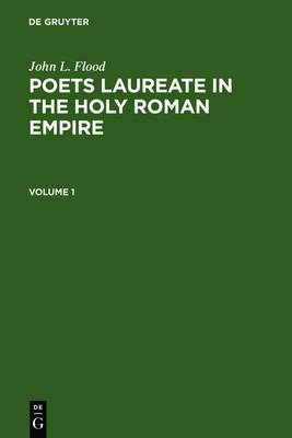 Poets Laureate in the Holy Roman Empire: A Bio-bibliographical Handbook (Mixed media product)