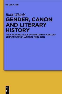 Gender, Canon and Literary History: The Changing Place of Nineteenth-century German Women Writers (1835-1918) (Mixed media product)