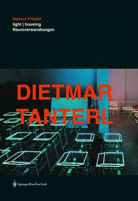 Dietmar Tanterl: Light / Housing - Raumverwandlungen (Book)