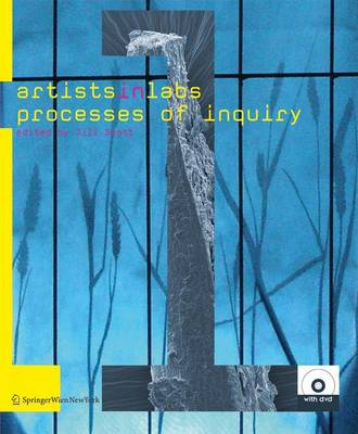 Artists-in-Labs: Processes of Inquiry (Mixed media product)