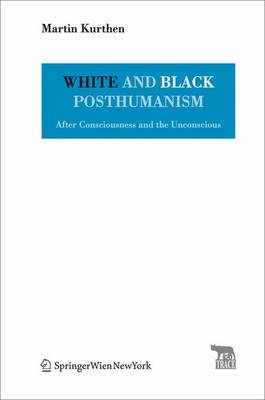White and Black Posthumanism - Trace Transmission in Rhetorics, Arts and Cultural Evolution (Paperback)