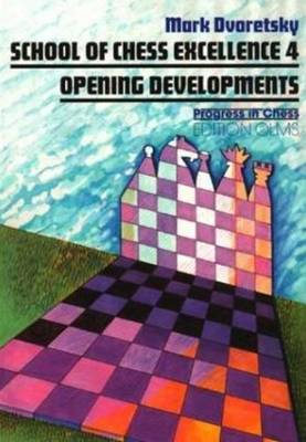 Opening Developments - School of Chess Excellence 4 (Paperback)