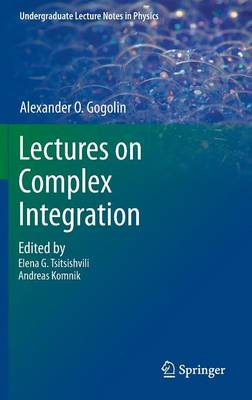 Lectures on Complex Integration - Undergraduate Lecture Notes in Physics (Hardback)