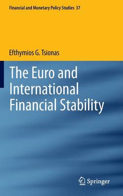 The Euro and International Financial Stability - Financial and Monetary Policy Studies 37 (Hardback)