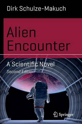 Alien Encounter: A Scientific Novel - Science and Fiction (Paperback)
