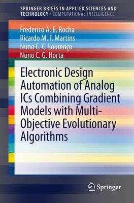 Electronic Design Automation of Analog ICs Combining Gradient Models with Multi-objective Evolutionary Algorithms - SpringerBriefs in Applied Sciences and Technology/ SpringerBriefs in Computational Intelligence (Paperback)