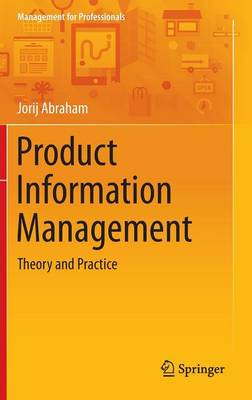 Product Information Management: Theory and Practice - Management for Professionals (Hardback)