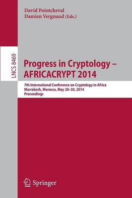 Progress in Cryptology - AFRICACRYPT 2014: 7th International Conference on Cryptology in Africa, Marrakesh, Morocco, May 28-30, 2014. Proceedings - Lecture Notes in Computer Science / Security and Cryptology 8469 (Paperback)