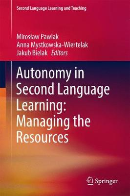 Autonomy in Second Language Learning: Managing the Resources 2017 - Second Language Learning and Teaching (Hardback)