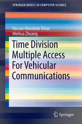 Time Division Multiple Access for Vehicular Communications - SpringerBriefs in Computer Science (Paperback)