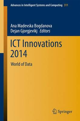 ICT Innovations 2014: World of Data - Advances in Intelligent Systems and Computing 311 (Paperback)