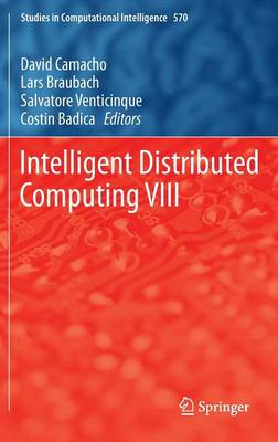 Intelligent Distributed Computing VIII - Studies in Computational Intelligence 570 (Hardback)