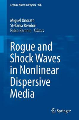 Cover Rogue and Shock Waves in Nonlinear Dispersive Media 2016 - Lecture Notes in Physics 926