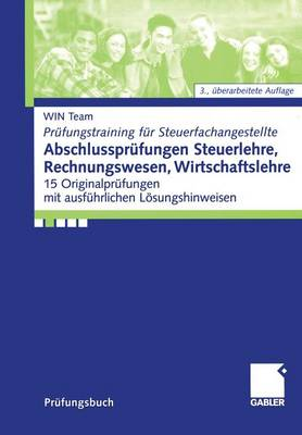 Abschlussprufungen Steuerlehre, Rechnungswesen, Wirtschaftslehre - Prufungstraining fur Steuerfachangestellte (Mixed media product)