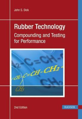 Rubber Technology: Compounding and Testing for Performance (Hardback)