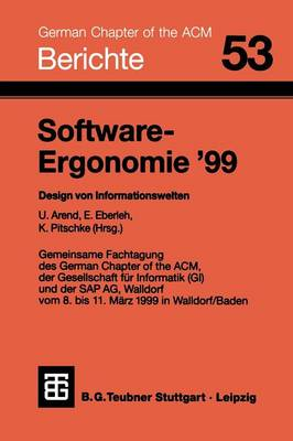 Software-Ergonomie 99: Design Von Informationswelten - Berichte Des German Chapter of the ACM 53 (Paperback)