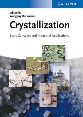 Crystallization: Basic Concepts and Industrial Applications (Hardback)