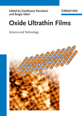 Oxide Ultrathin Films: Science and Technology (Hardback)